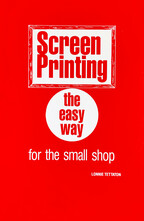Screen Printing the Easy Way for the Small Shop