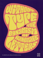 Without Type: The Dynamism of Handmade Letters
