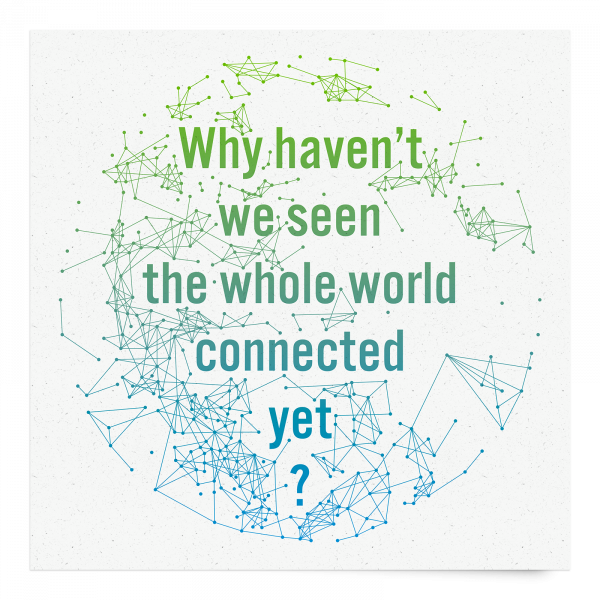 Why Haven't We Seen the Whole World Connected Yet?